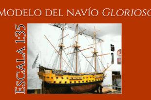 Modelo del navío Glorioso