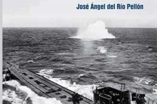 Torpedos en el Cantábrico. Lucha submarina en la Primera y la Segunda Guerra Mundial. De José Ángel del Río Pellón
